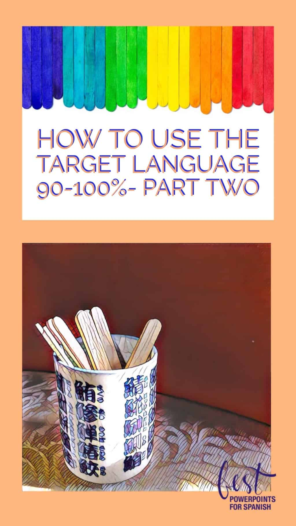 How to Use the Target Language Part Two